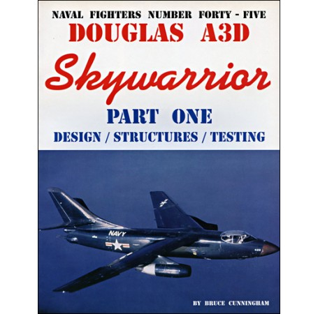 Douglas A3D Skywarrior - Part 1: Design, Structures, Testing