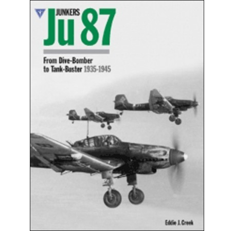 Junkers Ju 87: From Dive-Bomber to Tank-Buster 1935-1945