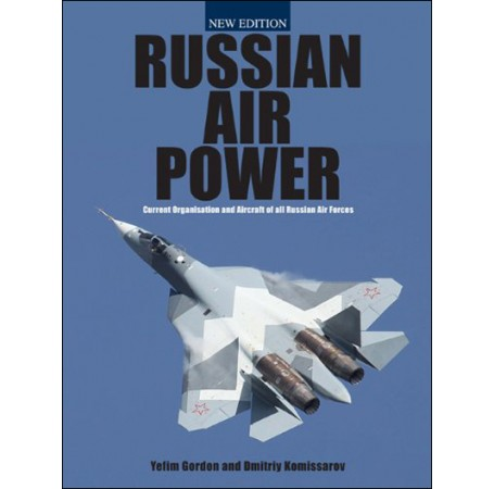 Russian Air Power: Current Organization and Aircraft of all Russian Air Forces