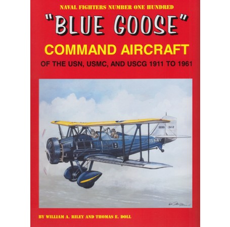 """Blue Goose"" Command Aircraft of the USN, USMC, and USCG 1911 to 1961"