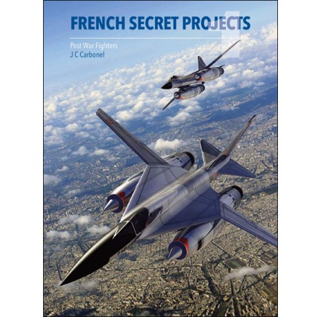 French Secret Projects 1: Post War Fighters