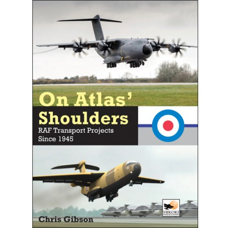 On Atlas' Shoulders: RAF Transport Projects Since 1945