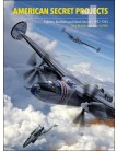 American Secret Projects: Fighters, Bombers and Attack Aircraft 1937-1945