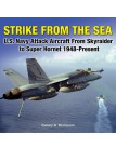 Strike From the Sea: U.S. Navy Attack Aircraft from Skyraider to Super Hornet 1948-Present
