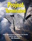 Project Terminated: Famous Military Aircraft Cancellations of the Cold War and What Might Have Been
