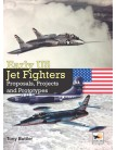 Early US Jet Fighters: Proposals, Projects and Prototypes