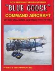 """""""Blue Goose"""" Command Aircraft of the USN, USMC, and USCG 1911 to 1961"""
