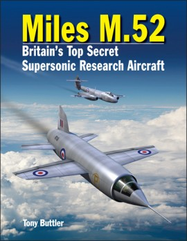 Miles M.52: Britain's Top Secret Supersonic Research Aircraft
