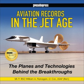Aviation Records in the Jet Age: The Planes and Technologies Behind the Breakthroughs-Signed