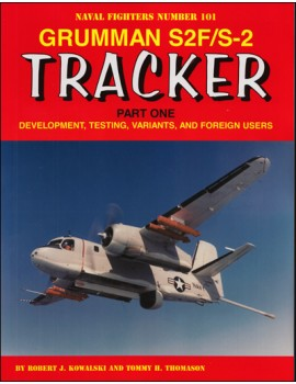 Grumman S2F/S2 Tracker Part One: Development, Testing, Variants, and Foreign Users