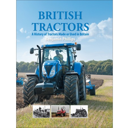 British Tractors: A History of Tractors Made or Used in Britain
