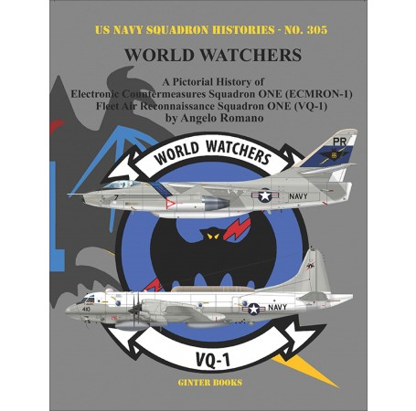 World Watchers: A Pictorial History of Electronic Countermeasures Squadron ONE (ECMRON-1) and Fleet Air Reconnaissance Squadron ONE (VQ-1)