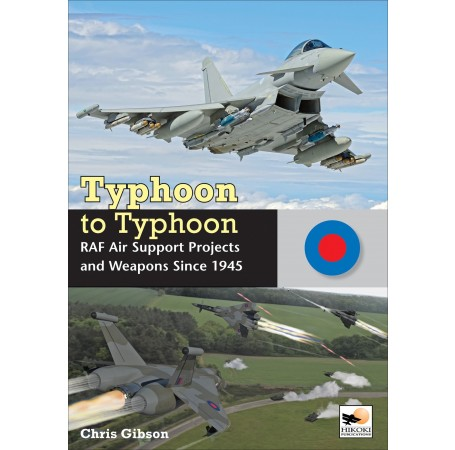 Typhoon to Typhoon: RAF Air Support Projects and Weapons Since 1945
