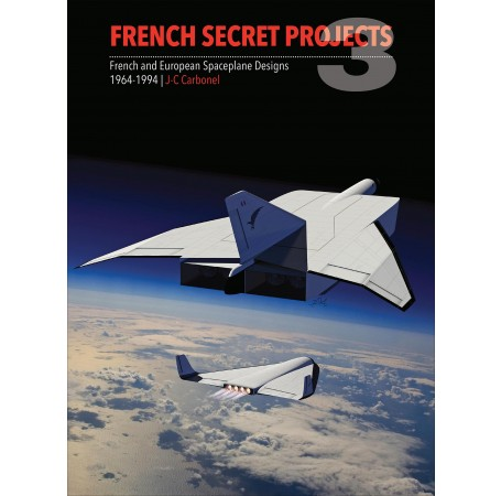 French Secret Projects 3: Spaceplane Designs 1964-1994
