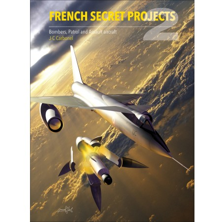 French Secret Projects 2: Cold War Bombers, Patrol and Assault Aircraft