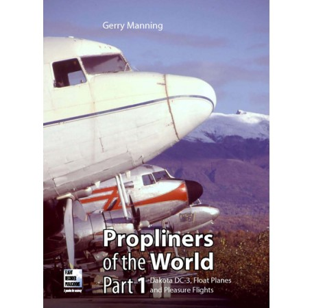 Propliners of the World, Part 1: Douglas DC-3s, Float Planes and Pleasure Flights