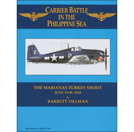 Carrier Battle in the Philippine Sea: The Marianas Turkey Shoot June 19-20, 1944