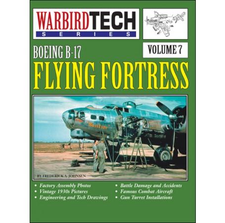 Boeing B-17 Flying Fortress - WarbirdTech Volume 7