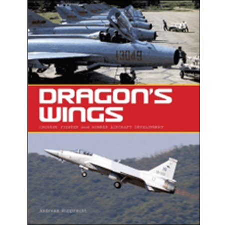 Dragon's Wings: Chinese Fighter and Bomber Aircraft Development