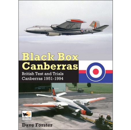 Black Box Canberras: British Test and Trials Canberras 1951-1994