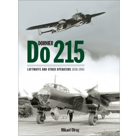 Dornier Do 215: Germany's Strategic Reconnaissance Aircraft & Night Fighter (Luftwaffe and Other Operators 1938-1945)