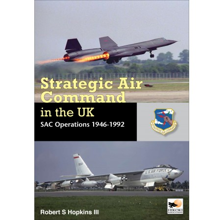 Strategic Air Command in the UK: SAC Operations 1946-1992
