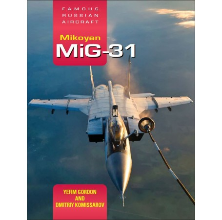 Mikoyan MiG-31: Famous Russian Aircraft
