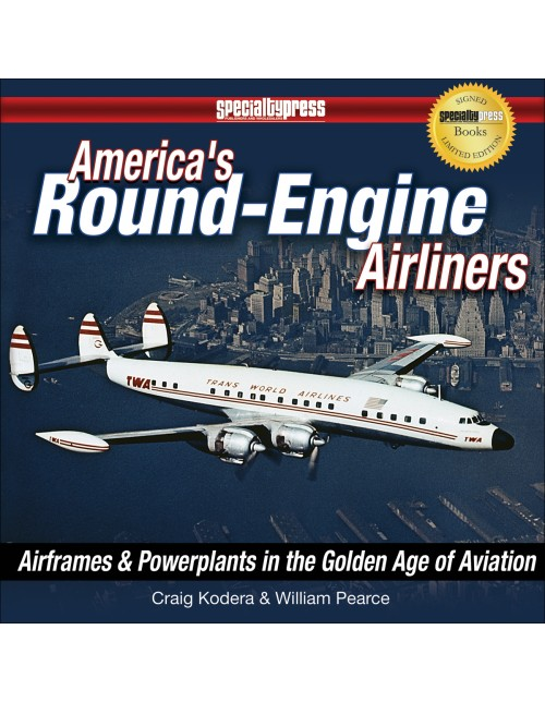 America's Round-Engine Airliners: Airframes and Powerplants