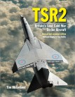TSR2: Britain's Lost Cold War Strike Aircraft