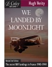 We Landed by Moonlight: Secret RAF Landings in France 1940-1944
