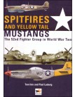 Spitfires and Yellow Tail Mustangs: The 52nd Fighter Group in World War Two