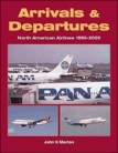 Arrivals and Departures: North American Airlines 1990-2000