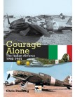 Courage Alone: The Italian Airforce 1940-1943
