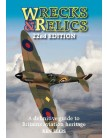Wrecks & Relics - 22nd Edition: The Definitive Guide to Britain's Aviation Heritage