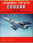Grumman F9F-6/7/8 Cougar - Part 1: Design, Testing, Structures, Blue Angels
