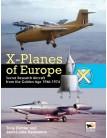X-Planes of Europe:Secret Research Aircraft from the Golden Age 1947-1974
