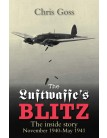 The Luftwaffe's Blitz: The Inside Story November 1940 - May 1941