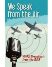 We Speak from the Air: WWII Broadcasts from the RAF