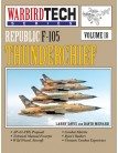 Republic F-105 Thunderchief - WarbirdTech Volume 18