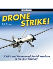 Drone Strike!: UCAVs and Unmanned Aerial Warfare in the 21st Century