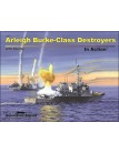 Arleigh Burke-Class Destroyers In Action