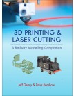 3D Printing & Laser Cutting: A Railway Modelling Companion