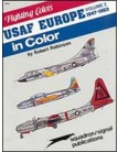 USAF Europe 47-63 In Color Vol 2