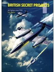 British Secret Projects 1: Jet Fighters Since 1950