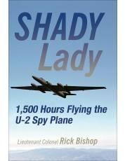 Shady Lady: 1,500 Hours Flying the U-2 Spy Plane