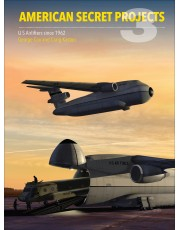 American Secret Projects 3: U.S. Airlifters Since 1962