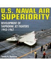 U.S. Naval Air Superiority: Development of Shipborne Jet Fighters - 1943-1962
