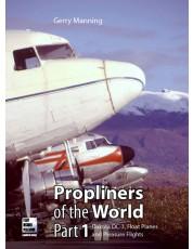 Propliners of the World, Part 1: Douglas DC-3s, Float Planes and Pleasure Flights