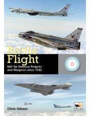 Battle Flight: RAF Air Defence Projects and Weapons Since 1945