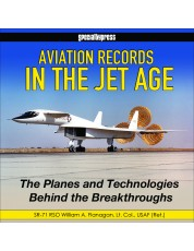 Aviation Records in the Jet Age: The Planes and Technologies Behind the Breakthroughs